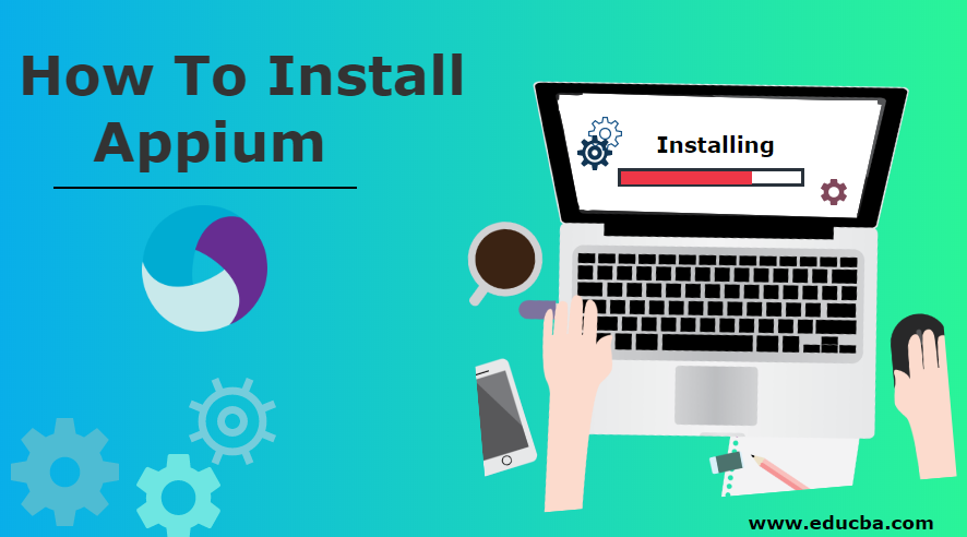 Install Appium | Step By Step Installation Of Appium