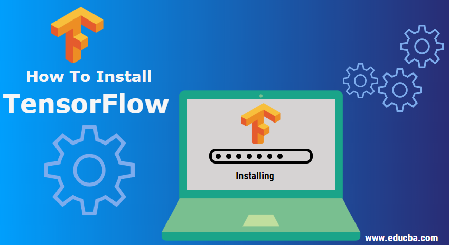 Install TensorFlow | Simple Steps to Install TensorFlow