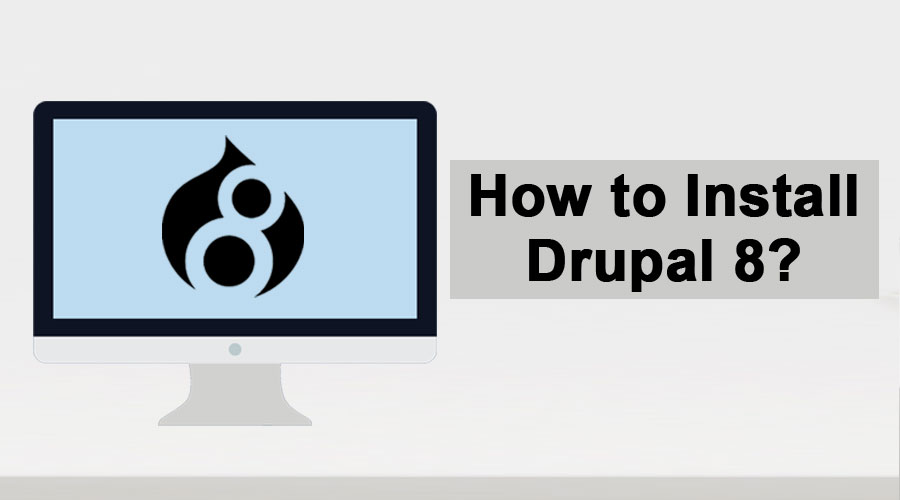 How to Install Drupal 8
