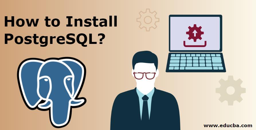 Install Postgresql   Complete Guide to Install PostgreSQL