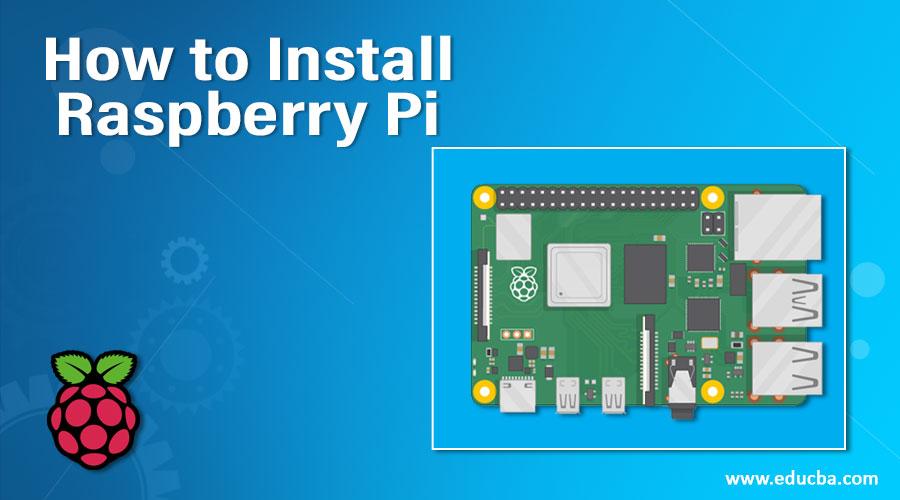 How to Install Raspberry Pi