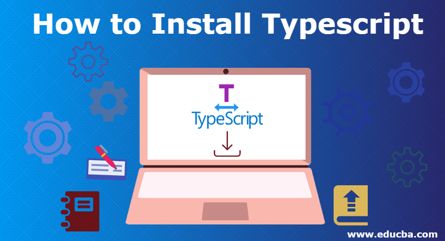 Install TypeScript | Steps to Install Node Js and TypeScript
