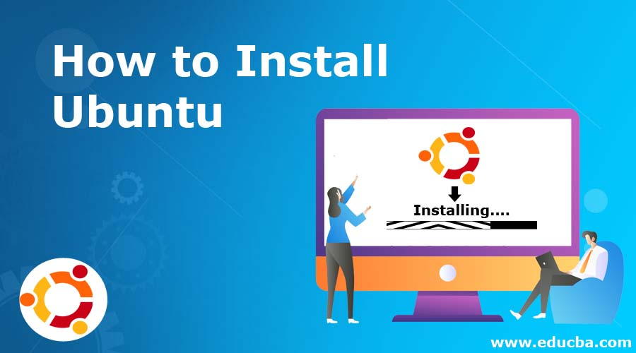How to Install Ubuntu