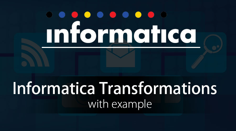 Informatica Transformations with example