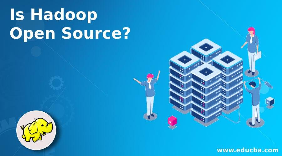Is Hadoop Open Source