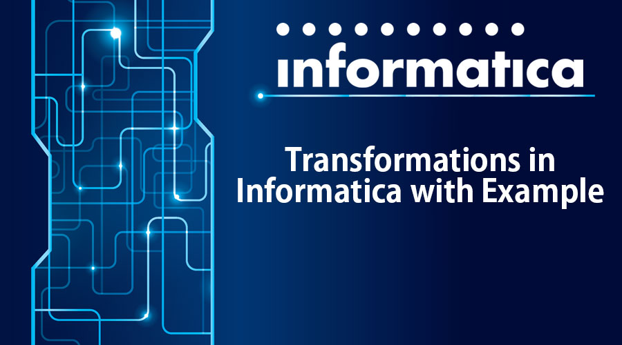 Transformations in Informatica with Example