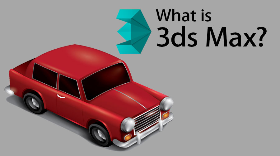 What Is 3ds Max