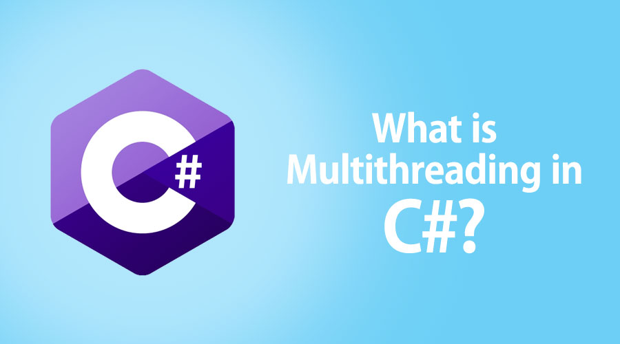 What is Multithreading in C#