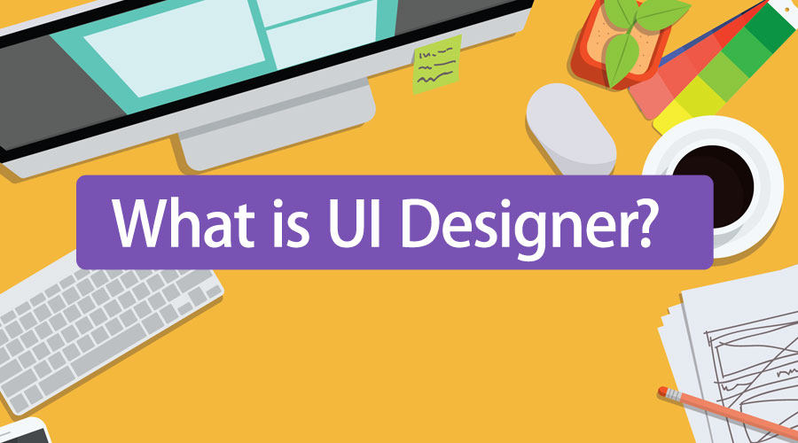 What is UI Designer