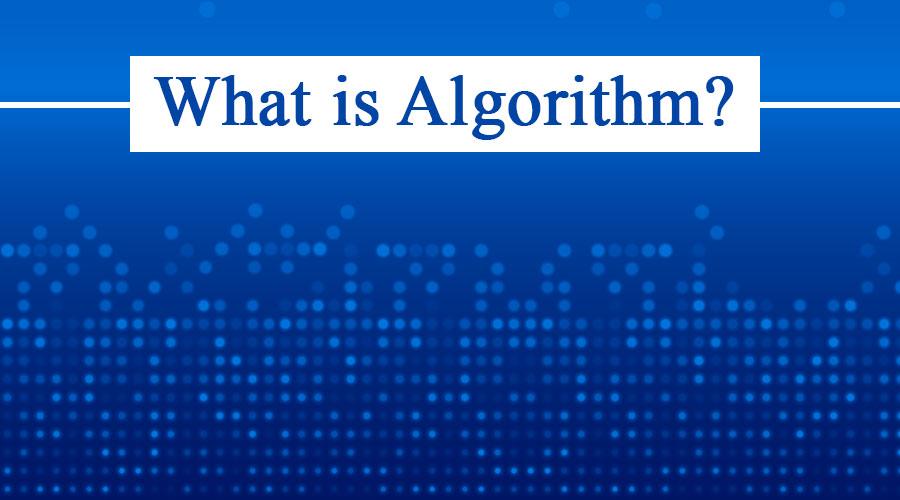What is algorithm