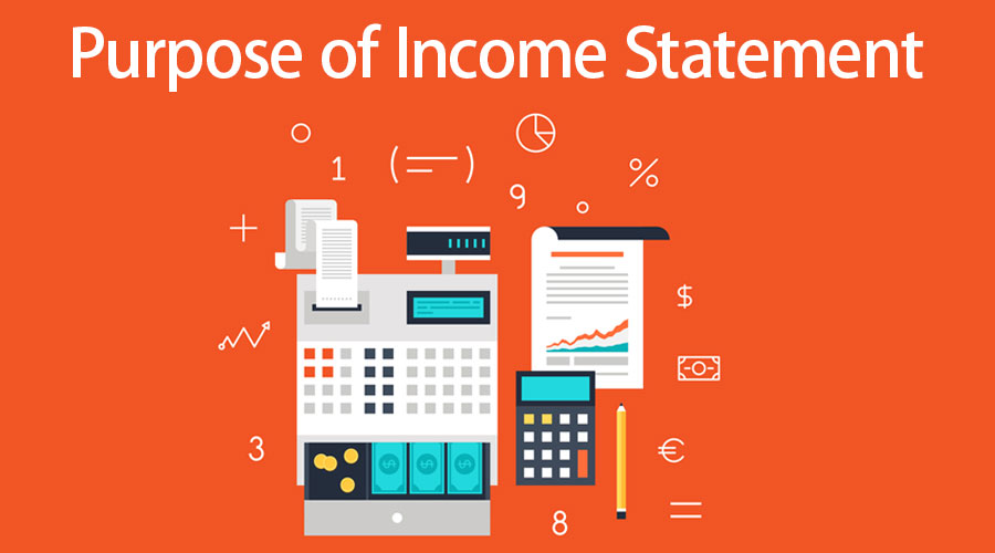 Purpose of Income Statement