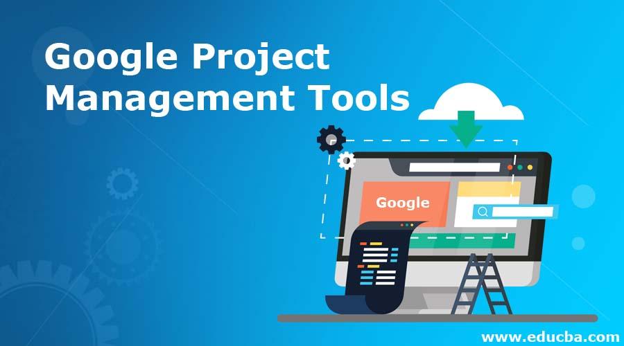 Google Project Management Tools