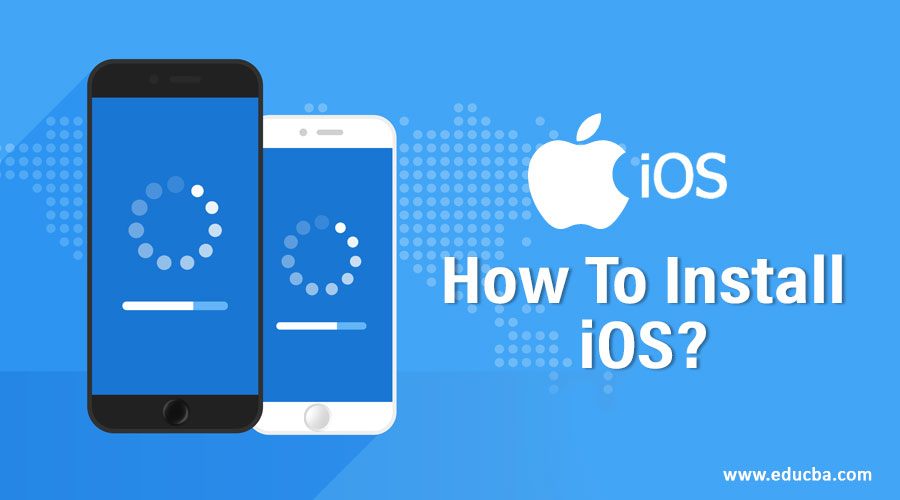 How To Install iOS?