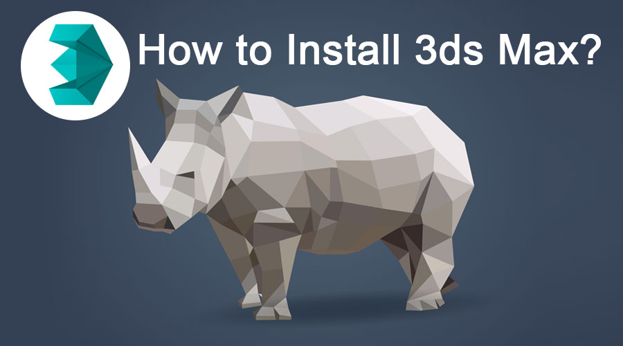How to Install 3ds Max