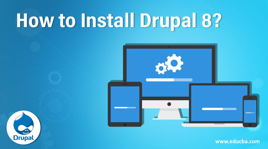 How to Install Drupal 8?