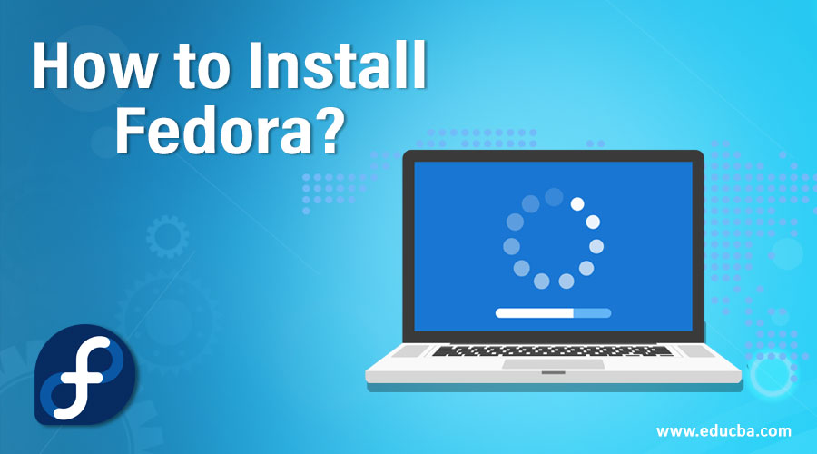 How to Install Fedora?