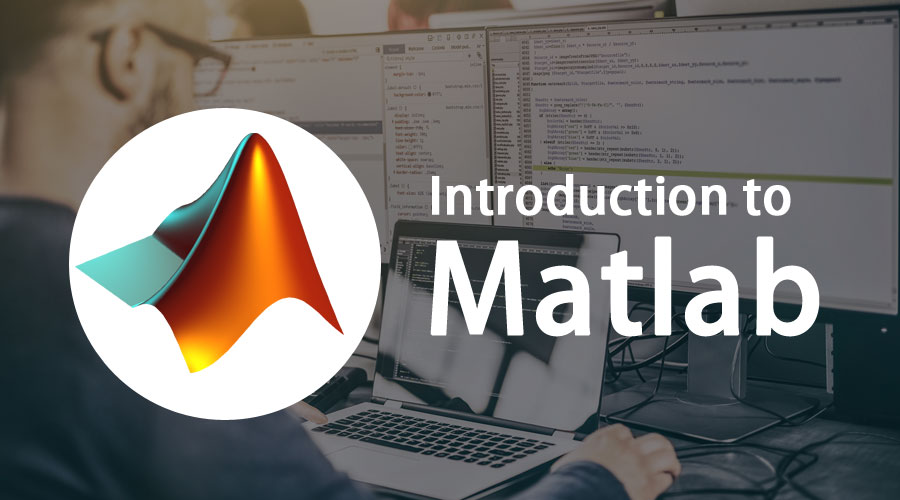 Introduction to Matlab | Component | Advantage & Disadvantage