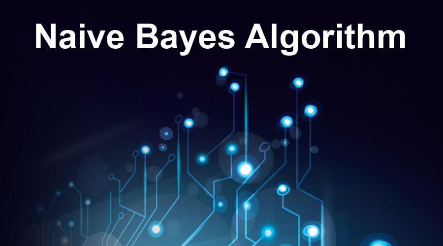 Naive Bayes Algorithm | How It Works | Basic Models | Advantages