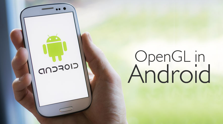 OpenGL-in-Android