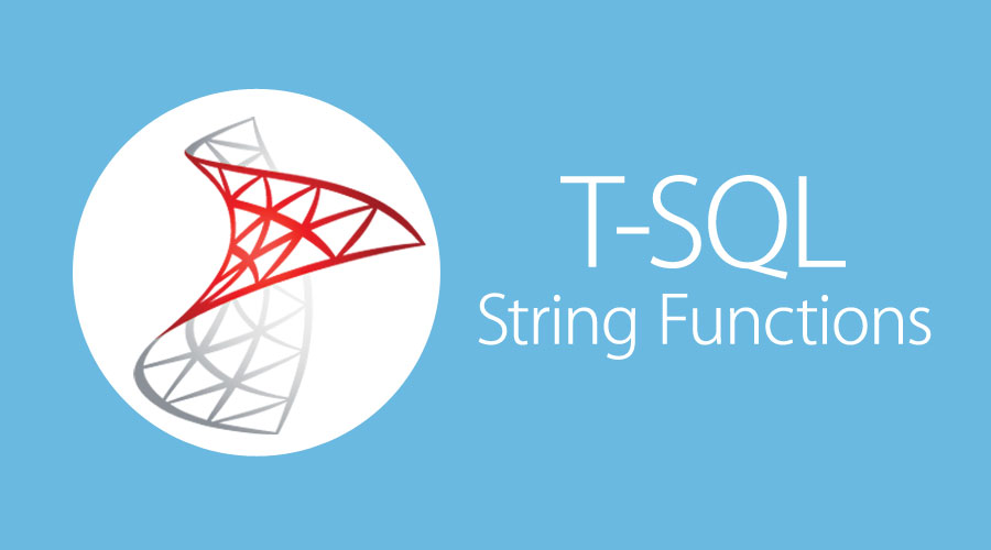 T SQL String Functions