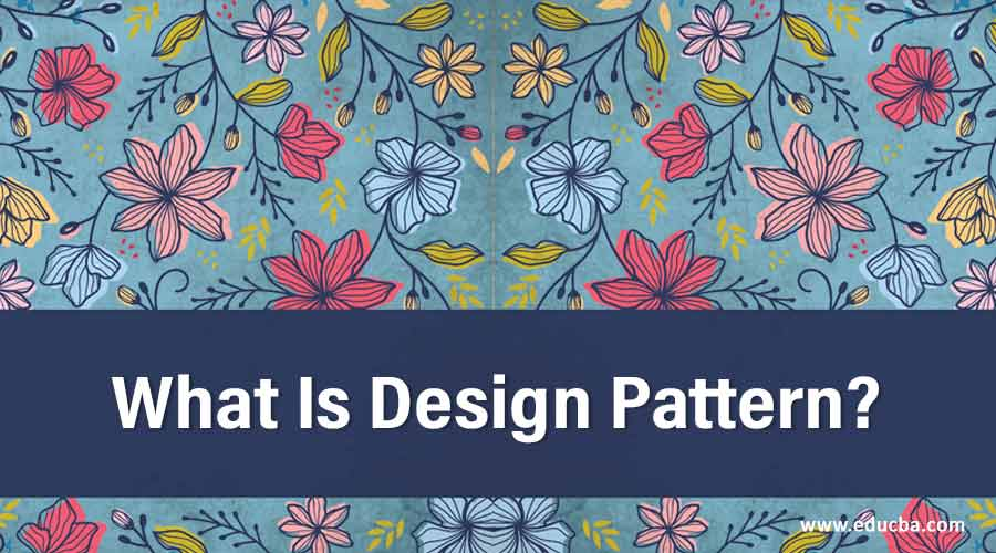 What Is Design Pattern?