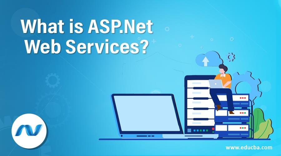 What is ASP.Net Web Services?