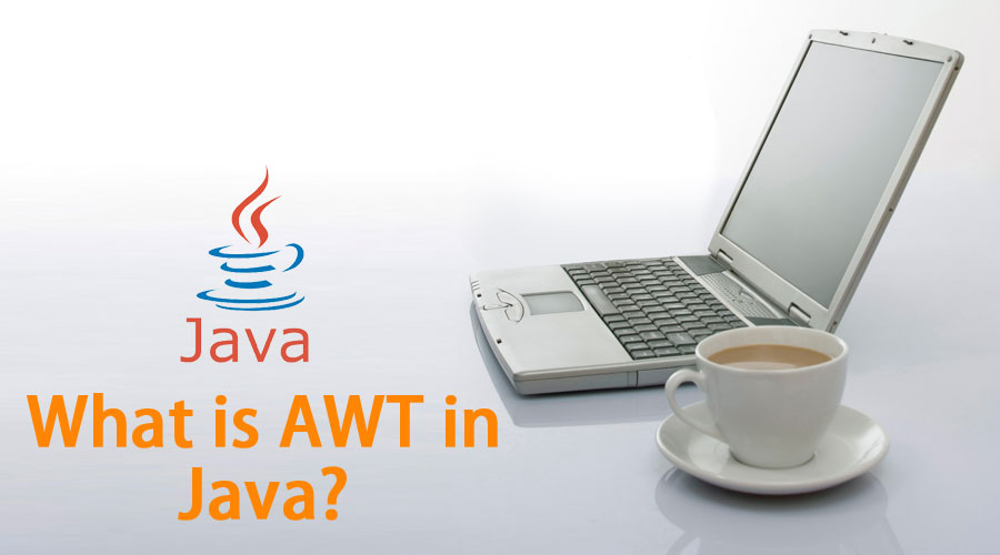 What is AWT in Java? | Hierarchy and Example of AWT in Java