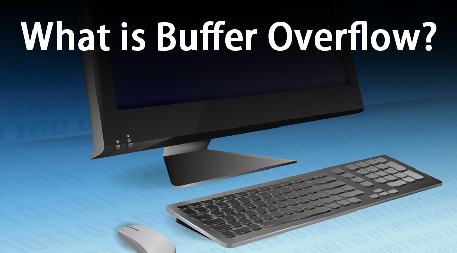What is Buffer Overflow
