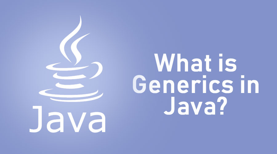 What-is-Generics-in-Java