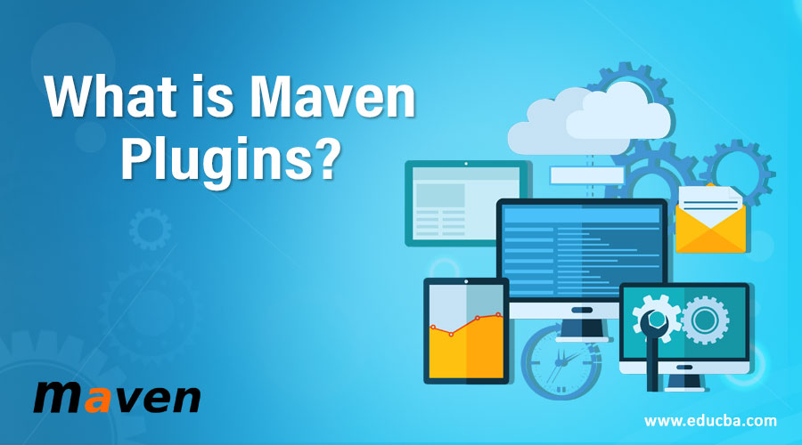 What is Maven Plugins?