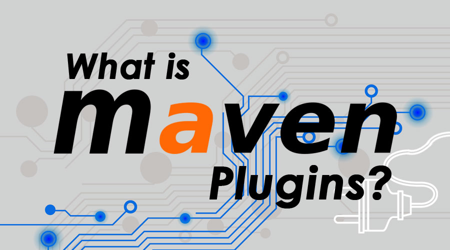 What-is-Maven-Plugins