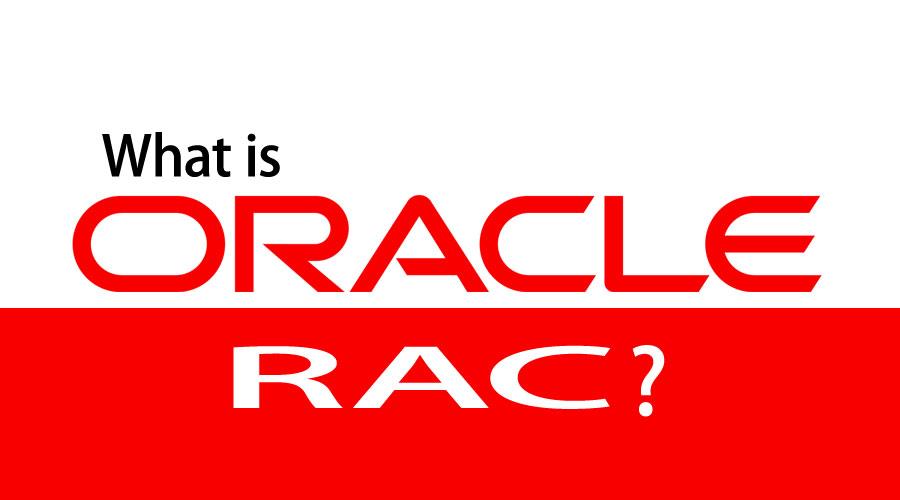 What is Oracle RAC?