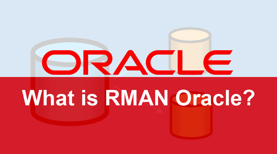 What is RMAN Oracle