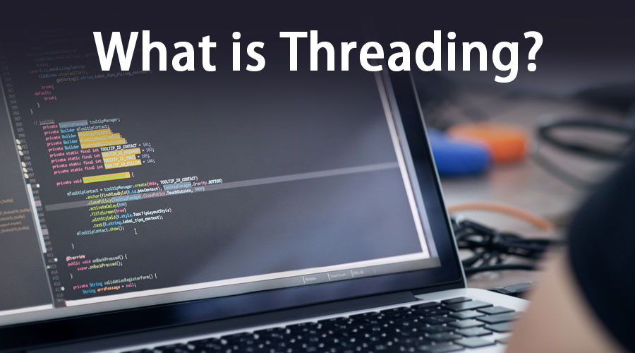 What is Threading