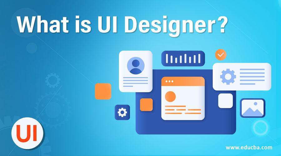 What is UI Designer?