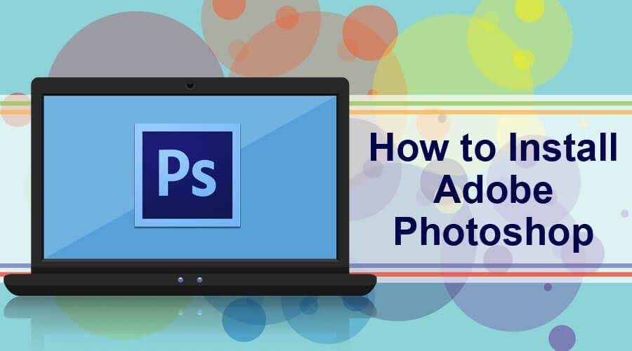 Install Adobe Photoshop