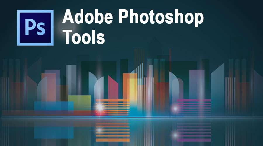 Adobe Photoshop Tools