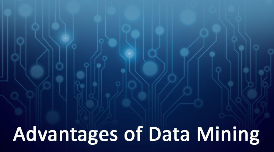 Advantages of Data Mining