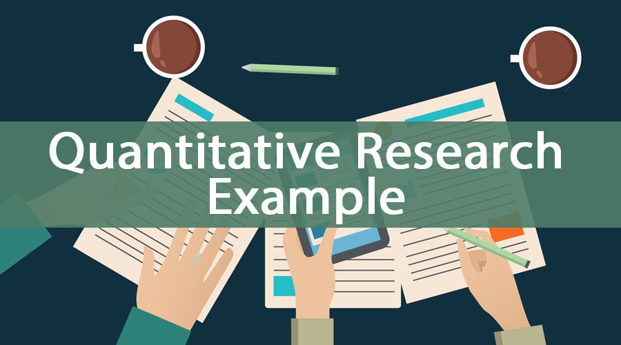 Quantitative Research Example