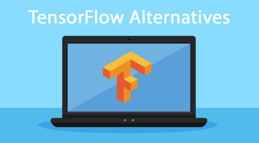 TensorFlow Alternatives