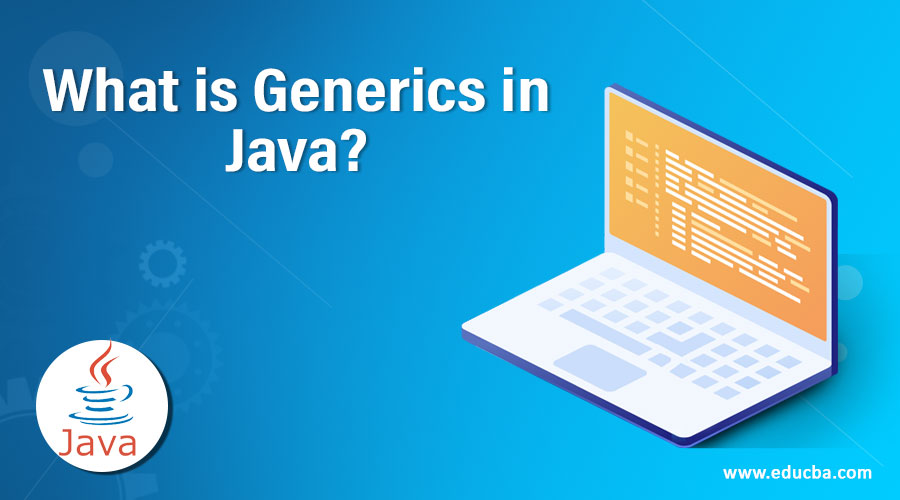 What is Generics in Java?