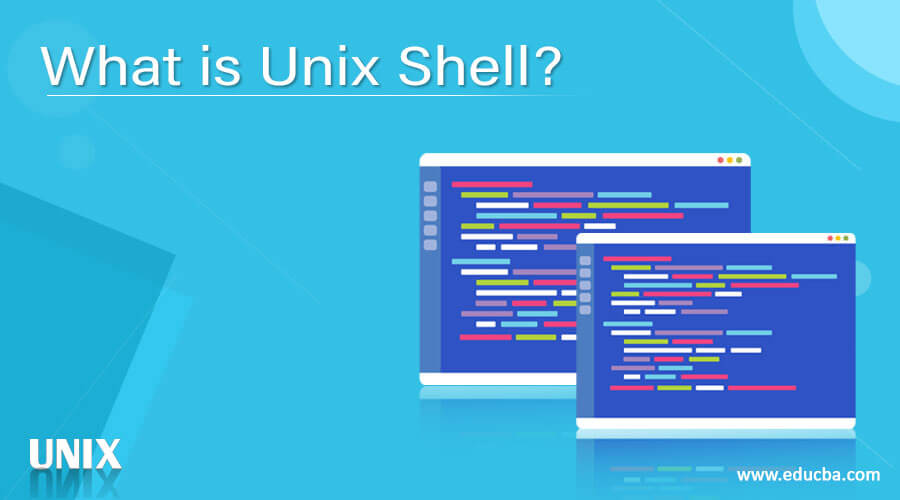 What is Unix Shell?
