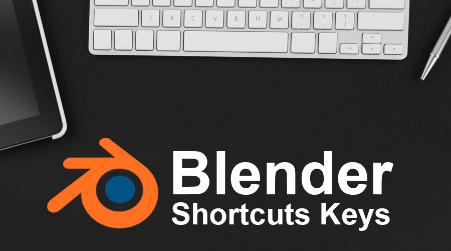 Blender Shortcuts Keys