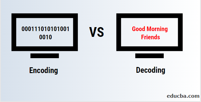 Encoding vs Decoding
