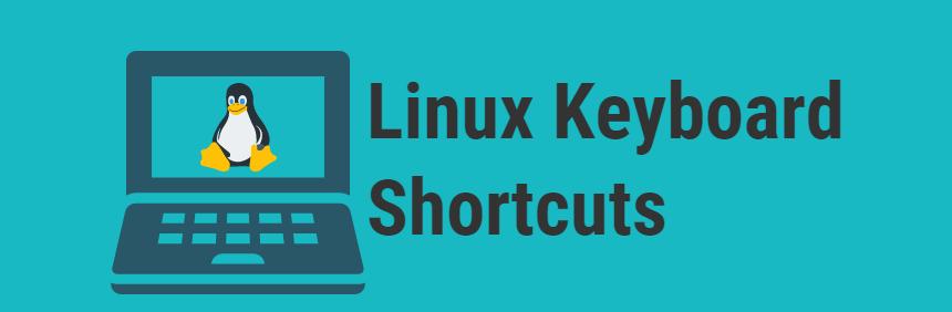 Linux Keyboard Shortcuts
