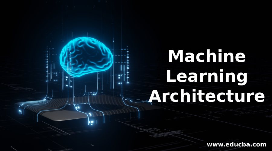 Machine Learning Architecture