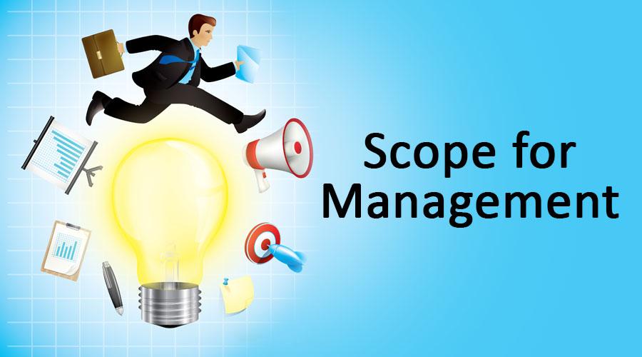 Scope for Management