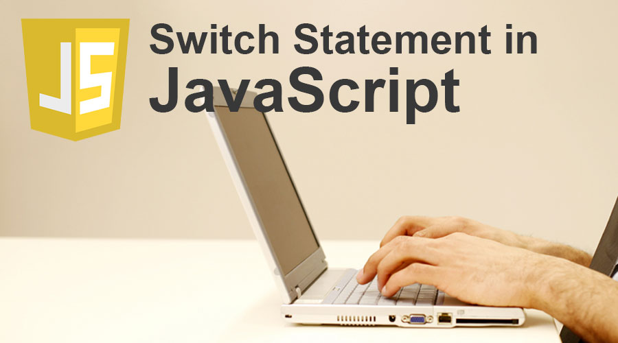 Switch Statement in JavaScript