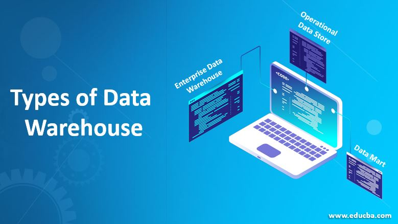 types of data warehouse