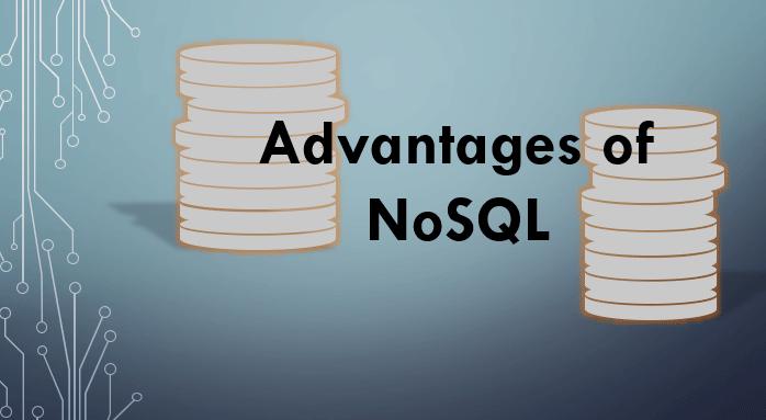 Advantages of NoSQL